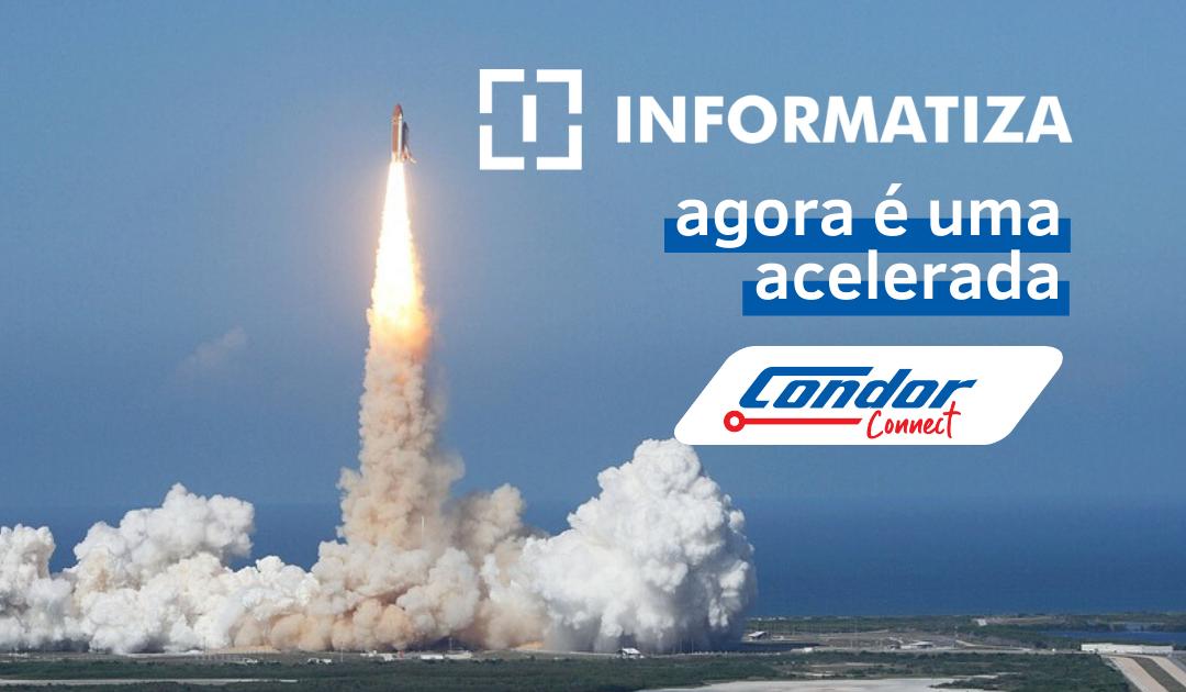 INFORMATIZA é acelerada Condor Connect